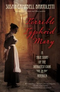 Terrible Typhoid Mary: A True Story Of The Deadliest Cook In America by Susan Campbell Bartoletti peaked my attention because hello TYPHOID.