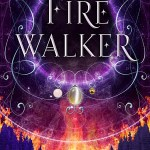 Firewalker by Josephine Angelini   Sequel to Trial by Fire, this is the kind of book for people who love young adult books about witches and monsters.