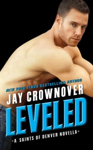Leveled by Jay Crownover | This novella bridges from Marked Men to Saints of Denver.