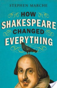 How Shakespeare Changed Everything by Stephen Marche is a book you can read in a single day about the impact Shakespeare has had on the world.