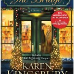 In many ways, the premise of The Bridge by Karen Kingsbury is that of the 1948 movie It's A Wonderful Life.