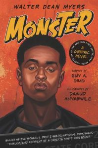 Monster: A Graphic Novel by Walter Dean Myers, adapted by Guy A. Sims and illustrated by Dawud Anyabwile is a book for fans of Serial and Making A Murderer.