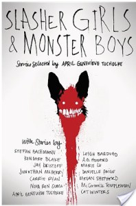 Slasher Girls & Monster Boys stories selected by April Genevieve Tucholke | Book Review