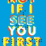 Not If I See You First by Eric Lindstrom was SUCH an unexpectedly good debut young adult book about this girl named Parker who is blind.