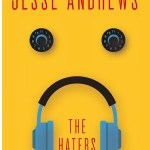 The Haters by Jesse Andrews is an audiobook that immediately appealed to me because I loved Andrews's debut, Me And Earl And The The Dying Girl.