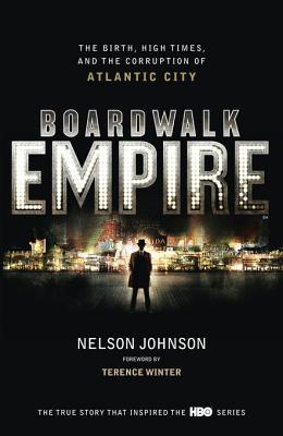 Boardwalk Empire: The Birth, High Times and the Corruption of Atlantic City by Nelson Johnson | Audiobook Review