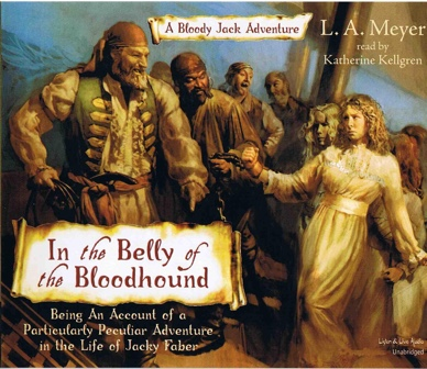 In the Belly of the Bloodhound: Being an Account of a Particularly Peculiar Adventure in the Life of Jacky Faber by L.A. Meyer | Audiobook Review