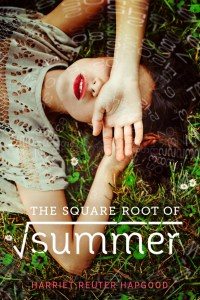 The Square Root Of Summer by Harriet Reuter Hapgood was an unexpectedly excellent read -- perfect for kicking off the warm weather.
