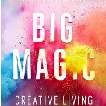 Big Magic: Creative Living Beyond Fear is Elizabeth Gilbert's latest book about how she views creativity and how she nurtures her creativity.