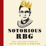 Notorious RBG: The Life And Times of Ruth Bader Ginsburg by Irin Carmon and Shana Knizhnik is truly a non fiction book for the tumblr generation.