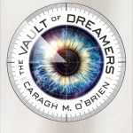The Vault Of Dreamers by Caragh M. O'Brien is a pretty good read. It was better than I had expected. Click here to find out why you should listen to it.