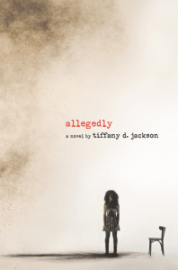 Allegedly by Tiffany D. Jackson | Book Review