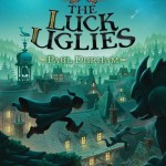 The Luck Uglies by Paul Durham is about this girl named Rye O'Chanter who has this scary experience with Bog Noblins. Read my review here.