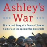 Ashley's War by Gayle Tzemach Lemmon is about the cultural support teams which basically placed women alongside elite male forces in Afghanistan.