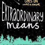Extraordinary Means by Robyn Schneider has quite the extraordinary cover. Full disclosure, I absolutely LOVED Extraordinary Means. Find out why here.