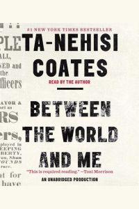 Between The World And Me by Ta-Nehisi Coates | Audiobook Review