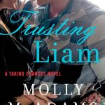 Trusting Liam by Molly McAdams is a book that I am one of the least likely people to read, given how much I did not love Taking Chances. However, I am actually glad I gave it a chance. Find out why here.