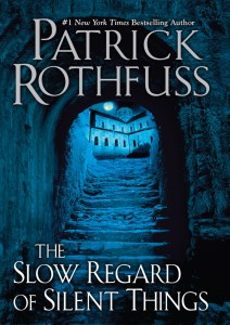 The Slow Regard Of Silent Things by Patrick Rothfuss | Novella Review