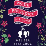Pride And Prejudice And Mistletoe by Melissa De La Cruz by all rights should probably be my favorite Christmas themed romance of the year.