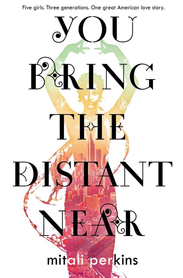 You Bring The Distant Near by Mitali Perkins | Book Review