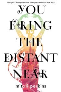 You Bring The Distant Near by Mitali Perkins is a beautifully written book about multiple generations of women in a Bengali family. Click here for my full review.