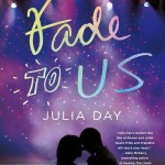 Fade To Us by Julia Day is a quick contemporary young adult book that works as a nice palate cleanse between heavier reads. Click for my full review.
