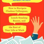 Ask A Manager: How To Navigate Clueless Colleagues, Lunch Stealing Bosses And The Rest Of Your Life At Work by Alison Green REALLY appealed to me. The advice is well measured and reasonable.