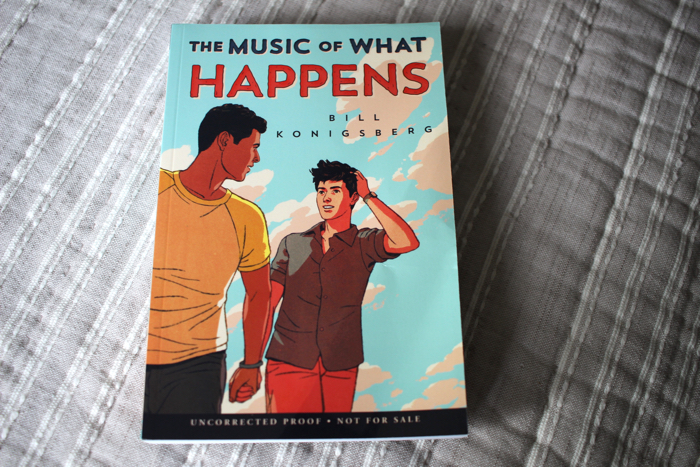 I genuinely think that The Music Of What Happens by Bill Konigsberg is CRIMINALLY UNDERRATED. This book was incredible.