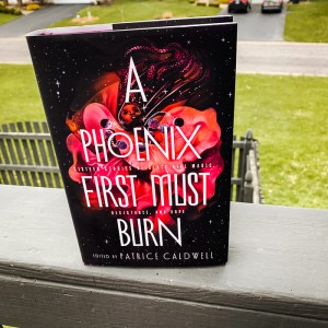 A Phoenix First Must Burn edited by Patrice Caldwell is a spectacular anthology that's essentially a celebration of Black Girl Magic. There are all kinds of speculative fiction genres explored. Not a single story in this anthology was a dud.