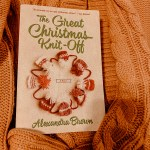 The Great Christmas Knit-Off by Alexandra Brown was balm to my soul. This book is like a warm cup of tea (if I was more of a tea person).