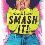Smash It! by Francina Simone was a fun read and audiobook. It was a good break from the more serious stuff I sometimes consume.