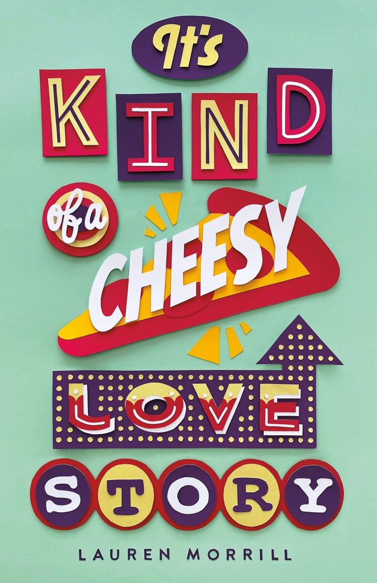 It's Kind Of A Cheesy Love Story by Lauren Morrill | Book Review