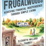 Meet The Frugalwoods is all about when Elizabeth Willard Thames and her husband decide they want to leave their urban city lives, become financially independent, and move to the woods.