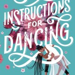 Instructions For Dancing is her latest and popped up on my radar because Yoon as mentioned is one of the best young adult contemporary authors in my reading rotation