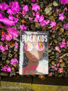 I really genuinely loved The Black Kids. Not because Reed's debut is easy to read or feel good. I thought this book was authentic.