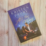 Kristen Proby'sAll The Way is the first in the Romancing Manhattan series. This book is about London and Finn.