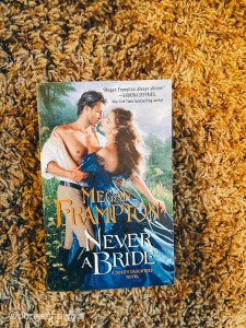 Out of all the historical romance I have been listening to lately,Never A Bride by Megan Frampton is one of the better listens.