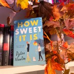 How Sweet It Is by Dylan Newton is an absolute delight and hit my soul in the most wonderful kind of way. Find out why here.