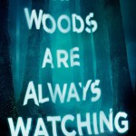 The Woods Are Always Watching by Stephanie Perkins really give meThe Hills Have Eyes vibes. It was creepy and certainly got under my skin.