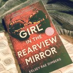 Girl In The Rearview Mirror by Kelsey Rae Dimberg appealed to me because I've been interested in trying more thrillers.