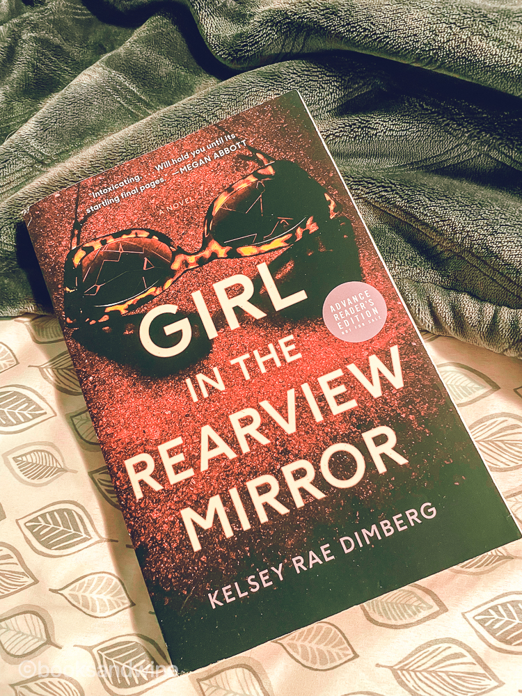 Girl In The Rearview Mirror by Kelsey Rae Dimberg   Book Review