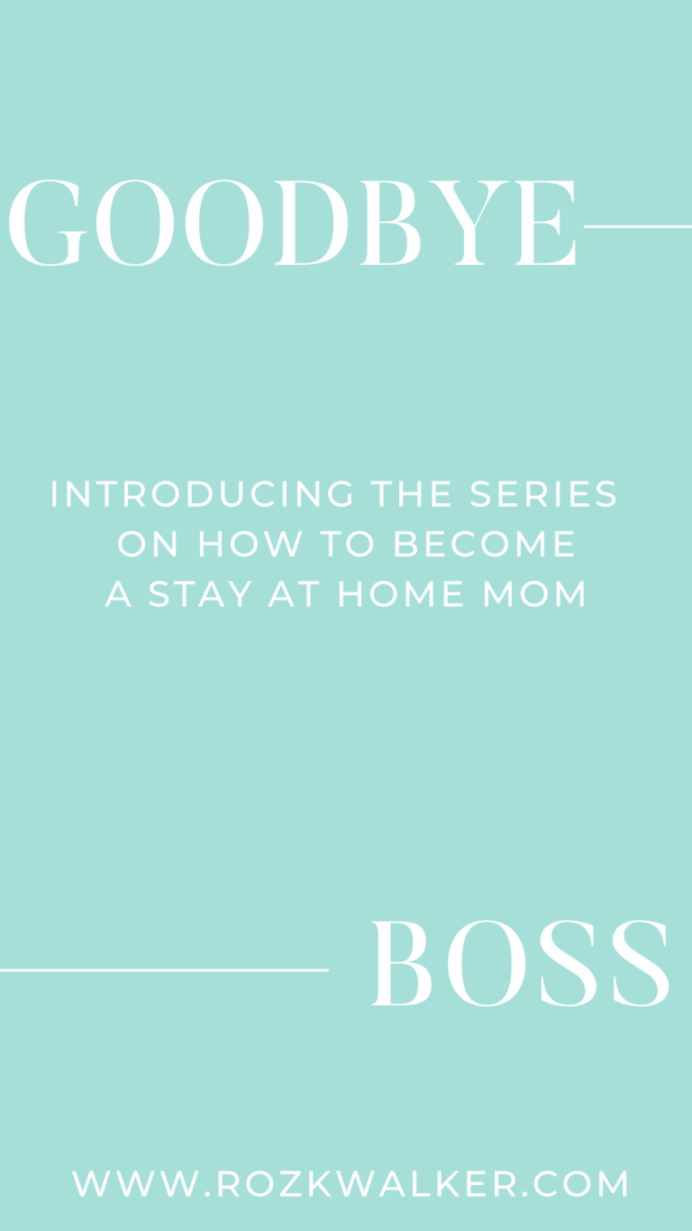 Kiss Your Boss Goodbye: How To Become a Stay-at-Home Mom