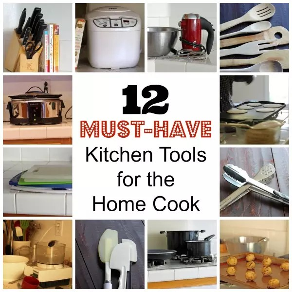 12 Must Have Kitchen Tools For The Home Cook What Are Your Must