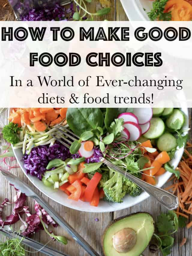 how to make good food choices