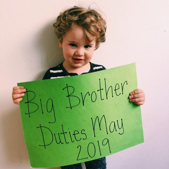 Z Man... Big Brother Duties - May 2019