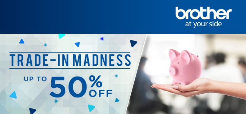 Brother Philippines Trade-in Madness up to 50% off   Good Guy Gadgets