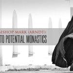 Advice to Potential Monastics