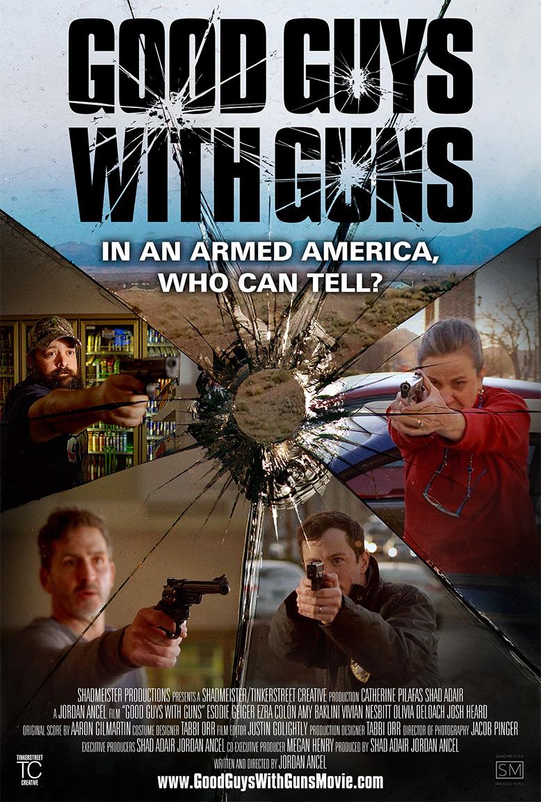 Good Guys With Guns, Jordan Ancel, Award Winning, Writer, Director, Filmmaker, Movie, Film