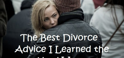 The Best Divorce Advice I Learned the Hard Way.
