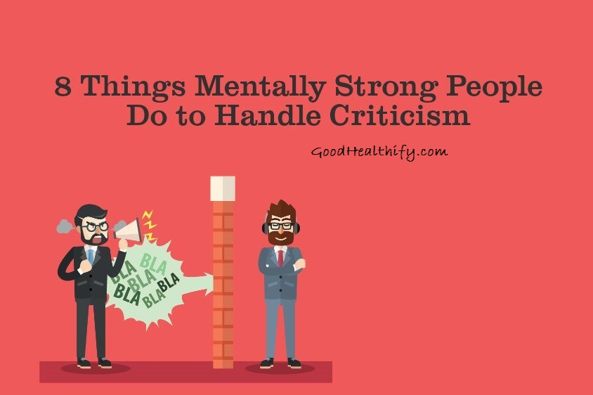 How to Handle Criticism the Way Mentally Strong People Do